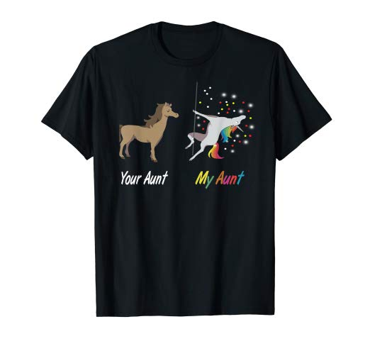 Amazon Com  Your Aunt My Aunt Unicorn T