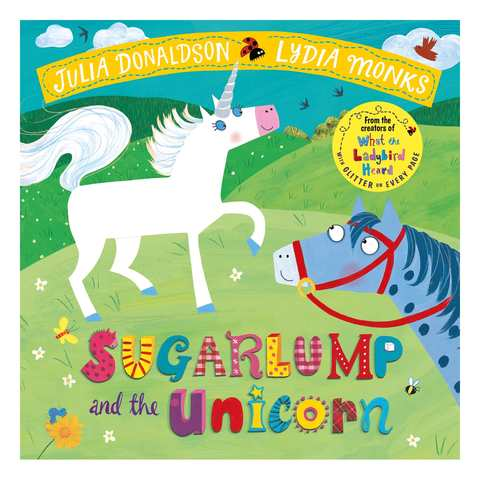 Sugarlump And The Unicorn By Julia Donaldson And Lydia Monks