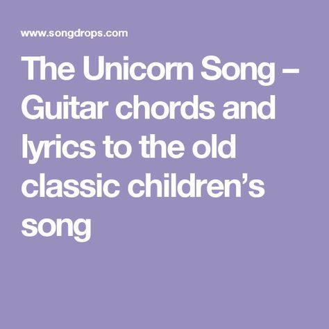 The Unicorn Song – Guitar Chords And Lyrics To The Old Classic