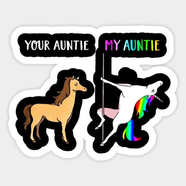 Your Aunt My Aunt Unicorn T
