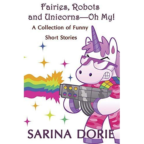 Fairies, Robots And Unicorns