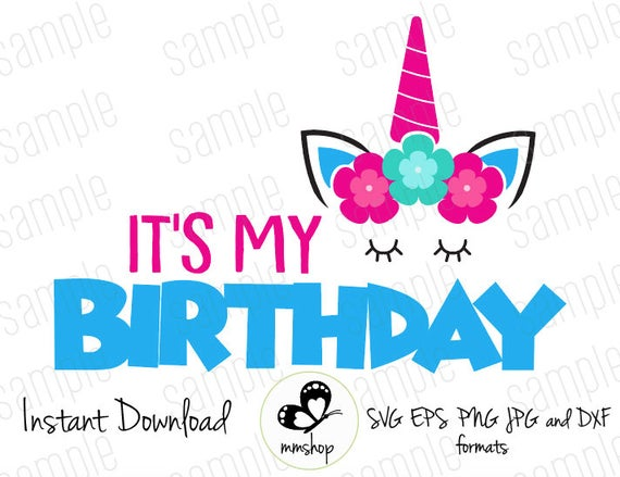 It's My Birthday Unicorn Instant Donwload Svg Files