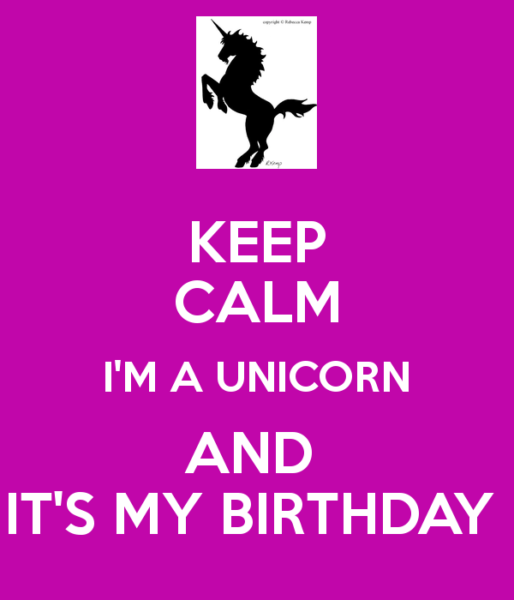 Keep Calm I'm A Unicorn And It's My Birthday Poster