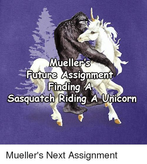 Muellers Finding A Sasquatch Riding A Unicorn