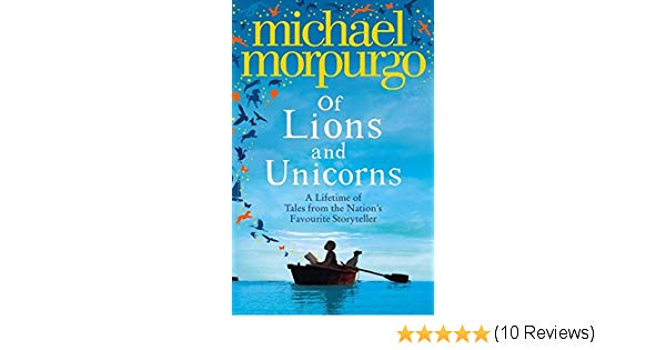 Of Lions And Unicorns  A Lifetime Of Tales From The Master