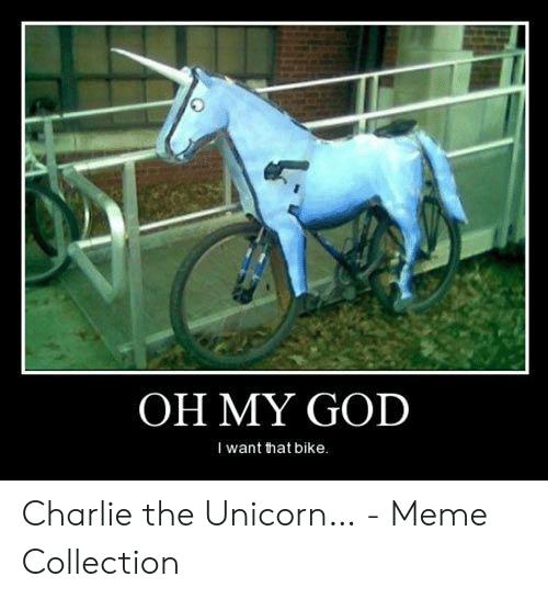 Oh My God I Want That Bike Charlie The Unicorn…