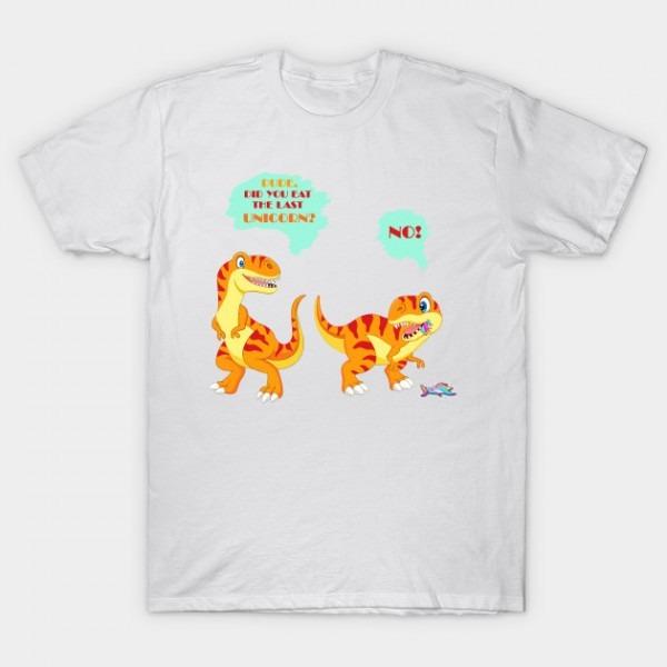 Funny Did You Eat The Last Unicorn Dinosaur