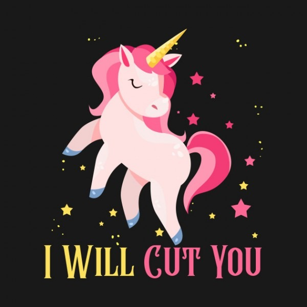 I Will Cut Tee You T Unicorn T