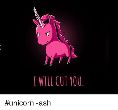 I Will Cut You  Unicorn