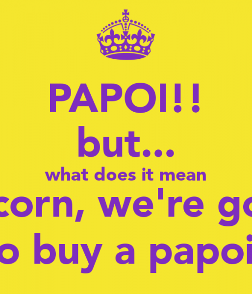 Papoi!! But What Does It Mean Unicorn, We're Going To Buy A