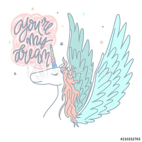 You Are My Dream Quote, Vector Illustration Drawing  Cute Unicorn
