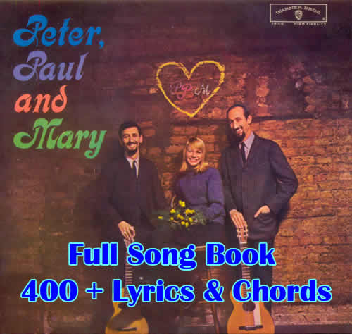 A Peter, Paul And Mary Songbook, 400+ Songs With Lyrics, Chords