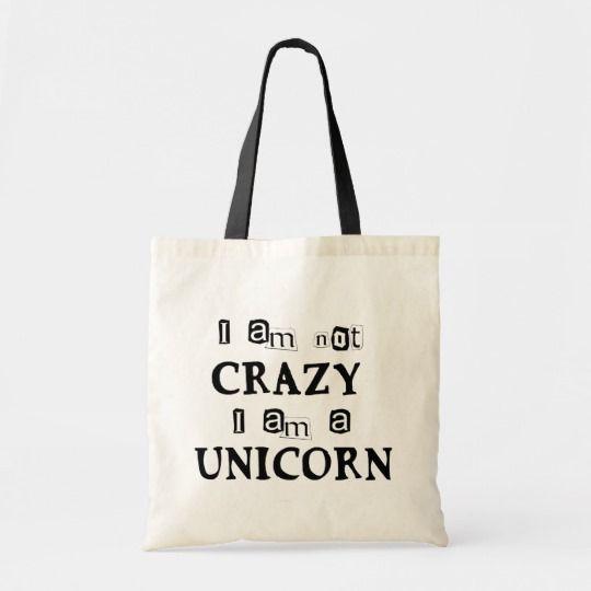 I Am Not Crazy I Am A Unicorn Tote Bag