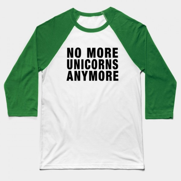 No More Unicorns Anymore