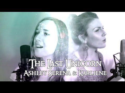 The Last Unicorn ~ Ashley Serena Feat  Karliene