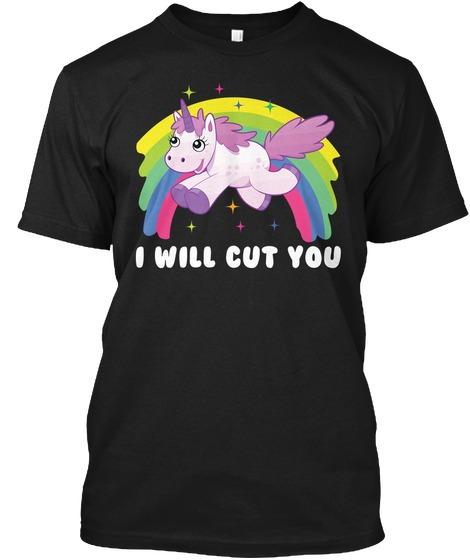 Funny Unicorns I Will Cut You
