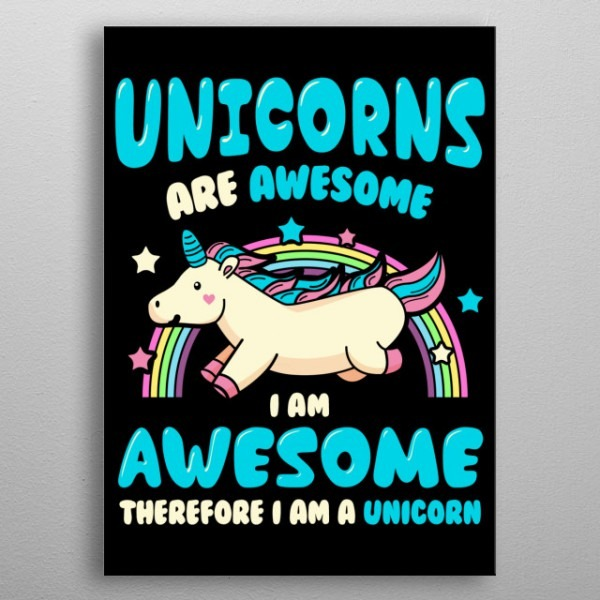 Unicorns Are Awesome Animals Poster Print