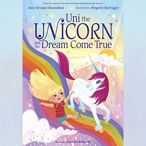 Amazon Com  Uni The Unicorn And The Dream Come True (audible Audio
