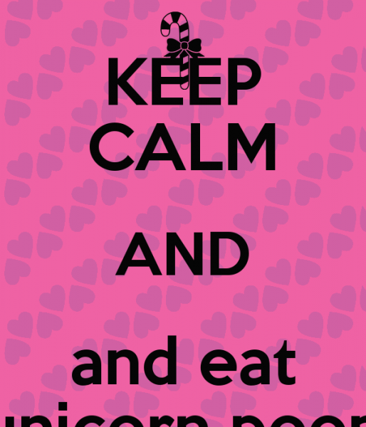 Free Download Keep Calm And And Eat Unicorn Pooppng [600x700] For