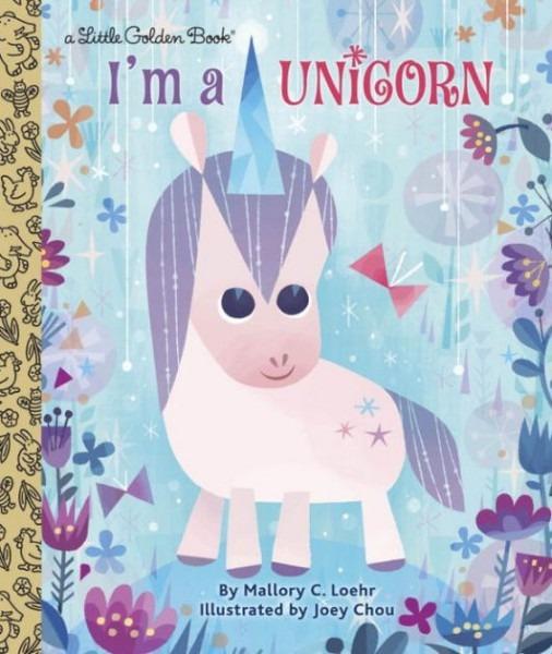 I'm A Unicorn By Mallory Loehr, Joey Chou